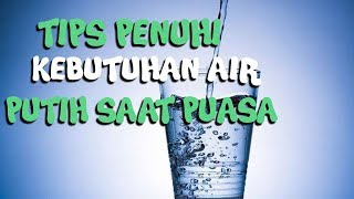 Ingin Terhindar dari Dehidrasi? Ini Tips Penuhi Kebutuhan Air Putih saat Puasa