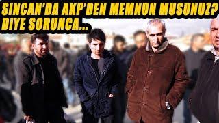 Sincan'da AK Parti'den Memnun Musunuz Diye Sorunca...