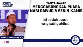 Menggabungkan Puasa Dawud Dan Senin kamis – Ustadz Dr. Abdullah Roy, M.A