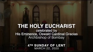 The Holy Eucharist celebrated by His Eminence, Oswald Cardinal Gracias, Archbishop of Bombay.