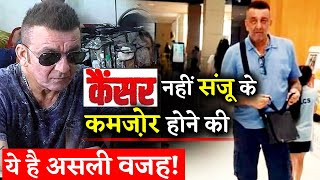 Not Cancer But This Is The Real Reason Behind Sanjay Dutt's Shocking Transformation!!