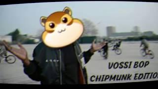 Vossi Bop   Chipmunk Edition