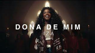 IZA - DONA DE MIM - CLIPE E LETRA