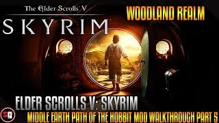 Skyrim - Middle Earth Path of the Hobbit Mod Walkthrough Part 5 - Woodland Realm
