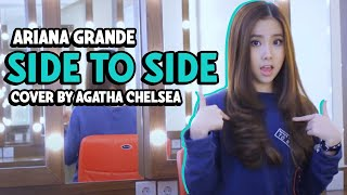 Gambar cover Ariana Grande - Side To Side Cover By Agatha Chelsea