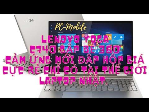 Siêu phẩm Lenovo Yoga C740 15 Cảm ứng- bao đẹp không cưỡng nổi giá lại rẻ $ thế giới laptop nhật
