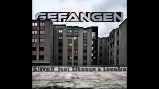 SliveR - Gefangen (Feat. Eikesso & Leonize)