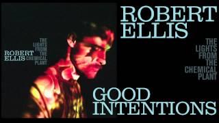Robert Ellis - Good Intentions - [Audio Stream]