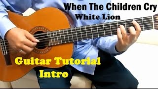 White Lion When The Children Cry Guitar Tutorial ( Intro ) - Guitar Lessons For Beginners