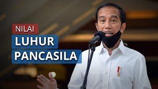 Pesan Presiden Jokowi kepada Masyarakat untuk Tanamkan Nilai Luhur Pancasila dalam Sendi Kehidupan