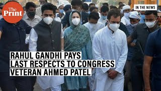 Rahul Gandhi goes to Gujarat Baruch to pay last respects to senior party leader Ahmed Patel