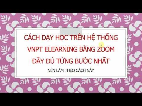 Cách cài đặt và dạy học trực tuyến trên VNPT-Elearning bằng Zoom