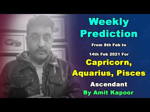Weekly Prediction From 8th Feb to 14th Feb 2021 For Capricorn, Aquarius, Pisces Ascendant In English