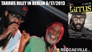 Tarrus Riley & Blak Soil Band - Beware in Berlin, Germany @Festsaal Kreuzberg 6/17/2013