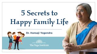 5 Secrets to  Happy Family  Life | Dr. Hansaji