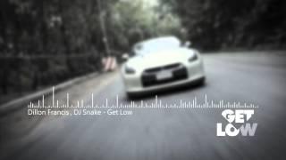 Dillon Francis , DJ Snake - Get Low [ Hi-Quality ]