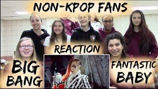Non-Kpop Fans BIGBANG - FANTASTIC BABY Reaction [Classmates Edition]