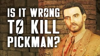 Is it Morally Wrong to Kill Pickman? A Fallout 4 Ethical Quandry