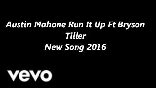 Austin Mahone Run It Up Ft Bryson Tiller New Song 2016 D*_*A