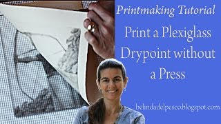 How To Make A Drypoint Etching - Engraving On Plexiglass Without A Press