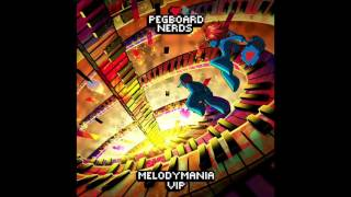 Melodymania VIP - Pegboard Nerds (Free Download)
