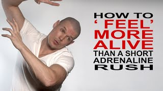 How to overcome Adrenaline Addiction & Why: liberating direction to feel more Alive than a  Rush