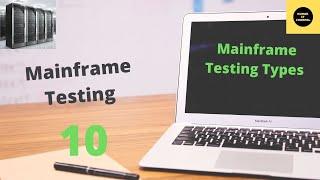 Mainframe Testing Online Training Part 10,Mainframe Testing Types