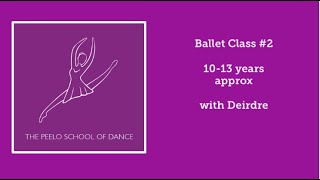 Ballet Class #2 10-13 years + with Deirdre