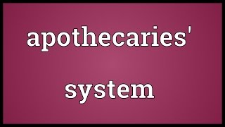 Apothecaries System Meaning