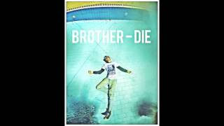שיר חדש שהוצאתי, הוא נקרא Brother Die, מאוד אישי, מאוד גראנג' מקווה שתאהבו