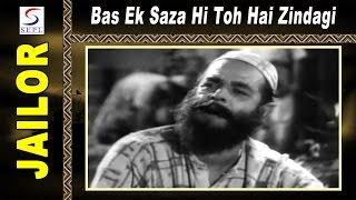 Bas Ek Saza Hi Toh Hai Zindagi - I   Mahendra Kapoor @ Jailor