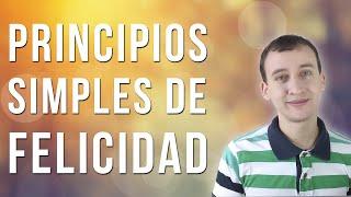 Video: Cómo Ser Feliz - 10 Principios Fáciles Que Puedes Aplicar
