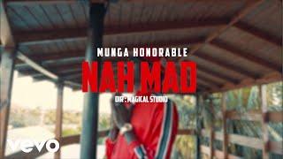 Munga Honorable - Nah Mad  Music