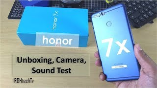 Honor 7x Unboxing + Camera Samples + Sound Test