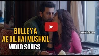 Bulleya - Full Song | Ae Dil Hai Mushkil | Ranbir | Aishwarya Latest 2017 Youtube