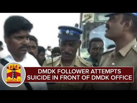 DMDK-Followers-Suicide-attempt-in-front-of-DMDK-Office-causes-unrest-ThanthI-TV
