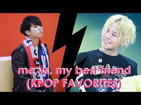 me vs. my best friend (KPOP FAVORITES)