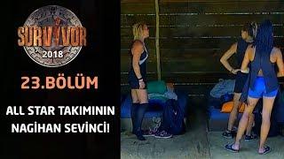 Nagihan'a Sayı Vermeyen All Star'da Keyifler Yerinde! | 23.Bölüm | Survivor 2018