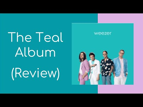 Weezer - The Teal Album (Review)