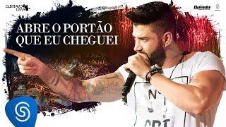 Gusttavo Lima - Abre O Portão Que Eu Cheguei (Live)
