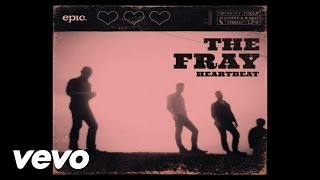 The Fray,  The Fray - Heartbeat