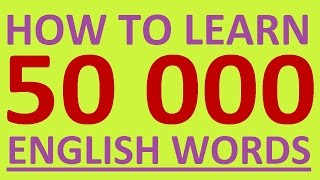HOW TO LEARN 50 000 ENGLISH WORDS. ENGLISH SPEAKING PRACTICE. HOW TO LEARN ENGLISH SPEALING EASILY