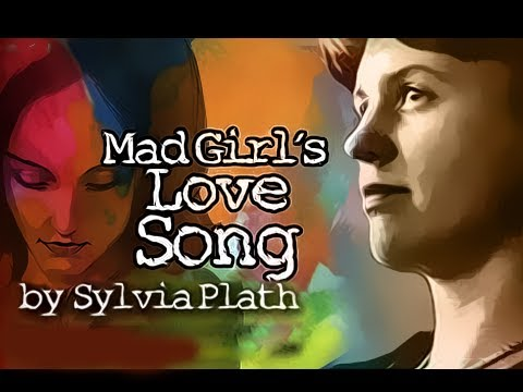 Mad Girl's Love Song by Sylvia Plath - Poetry Reading