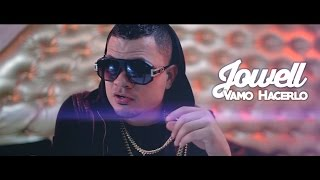 Vamo Hacerlo - Jowell  (Video)