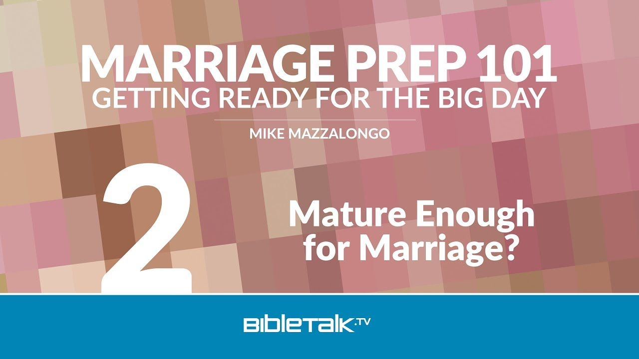 2. Mature Enough for Marriage?