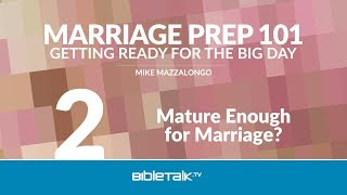 Mature Enough for Marriage? – Romance vs. Love