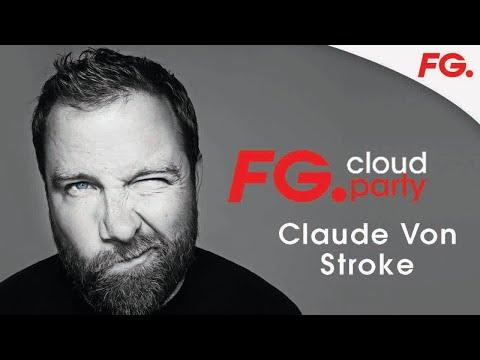 CLAUDE VON STROKE | FG CLOUD PARTY | LIVE DJ MIX | RADIO FG