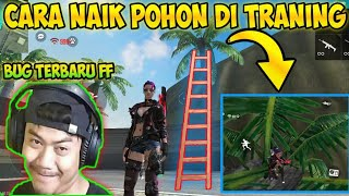 Cara Naik Pohon Di Mode Training Free Fire   Bug Free Fire Terbaru