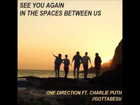 Download See You Again In The Spaces Between Us 1d Ft Charlie Puth