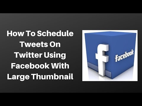 How to schedule Tweets on twitter using facebook with large thumbnail